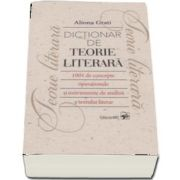 Dictionar de teorie literara - 1001 de concepte operationale si instrumente de analiza a textului literar (Editia a II-a, revizuita sii completata)
