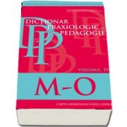 Dictionar praxiologic de pedagogie. Volumul IV (M-O)