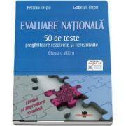 Evaluare Nationala Limba si literatura romana - 50 de teste pregatitoare, rezolvate si nerezolvate, clasa a VIII-a