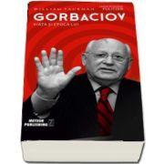 Gorbaciov. Viata si epoca lui