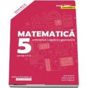 Matematica. Aritmetica, algebra, geometrie. Clasa a V-a. Consolidare. Partea a II-a - Editia, a VII-a (Mate 2000+)