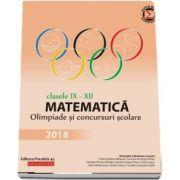 Matematica. Olimpiade si concursuri scolare 2018. Clasele IX-XII