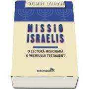 Missio Israelis. O lectura misionara a Vechiului Testament