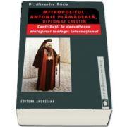 Mitropolitul Antonie Plamadeala, diplomat crestin. Contributii la dezvoltarea dialogului teologic international