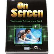 On screen B1 Plus. Workbook and grammar book with digibook app - Virginia Evans