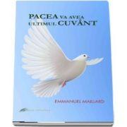 Pacea va avea ultimul cuvant