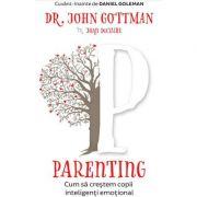 Parenting - Cum să creștem copii inteligenți emoțional de John Gottman