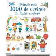 Primele mele 1000 de cuvinte in limba engleza (Dictionar ilustrat)