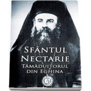 Sfantul Nectarie Tamaduitorul din Eghina. Editie integrala