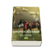 Homeopatie veterinara. Materia medica homeopatica aplicata in terapia veterinara