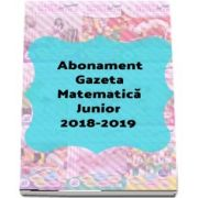 Abonament Gazeta Matematica Junior - 7 numere (ianuarie 2019 - iunie 2019 Vacanta)