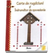 Carte de rugaciuni si Indrumator de spovedanie