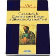Comentariu la Epistola catre Romani a Sfantului Apostol Pavel
