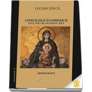 Conciliile ecumenice. Efes, 431 & Calcedon, 451