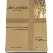 Cuvantul Tau este Adevarul, vol. 2. Predici ale teologilor clujeni.
