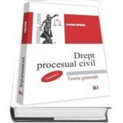 Drept procesual civil. Volumul 1. Teoria generala