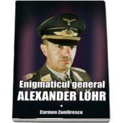 Carmen Zamfirescu, Enigmaticul general Alexander Lohr