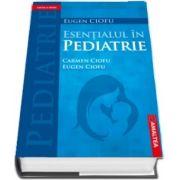 ESENTIALUL IN PEDIATRIE - Editia a IV-a (hardcover)