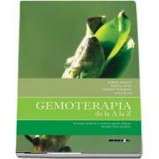 Gemoterapia de la A la Z. O terapie moderna cu extracte vegetale obtinute din parti tinere de plante