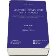 Marturii romanesti peste hotare. Serbia-Turcia