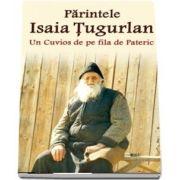 Parintele Isaia Tugurlan - Un Cuvios de pe fila de Pateric