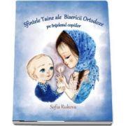 Sfintele Taine ale Bisericii Ortodoxe pe intelesul copiilor