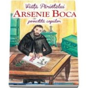 Viata Parintelui Arsenie povestita copiilor