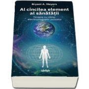 Al cincilea element al sanatatii. Terapia cu camp electromagnetic pulsator
