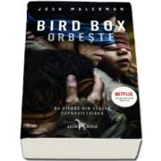 Bird Box. Orbeste (Josh Malerman)