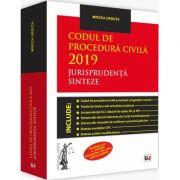 Codul de procedura civila 2019. Jurisprudenta. Sinteze