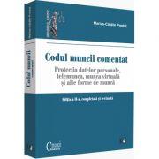 Codul muncii - comentat. Editia a II-a, completata si revizuita. Protectia datelor personale. Telemunca, munca virtuala si alte forme de munca