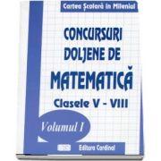 Concursui Doljene de matematica, clasele V-VIII. Volumul I