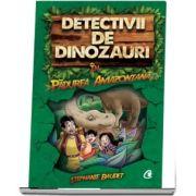 Detectivii de dinozauri in padurea amazoniana. Cartea intai