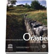 Fortarete dacice din Muntii Orastiei. Dacian Fortresses of the Orastie Mountains