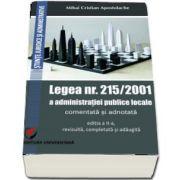 Legea numarul 215/2001 a administratiei publice locale comentata si adnotata. Editia a II-a, revizuita, completata si adaugita