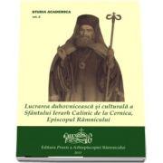 Lucrarea duhovniceasa si culturala a Sfantului Ierarh Calinic de la Cernica, Episcopul Ramnicului