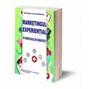 Marketingul Experiential in Serviciile de Sanatate - Gheorghe Consuela Madalina