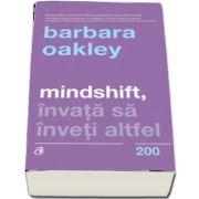 Mindshift. Invata sa inveti altfel de Barbara Oakley