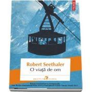 Robert Seethaler, O viata de om - Traducere din limba germana de Andrei Anastasescu