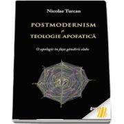 Postmodernism si teologie apofatica. O apologie in fata gandirii slabe