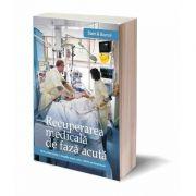 Recuperarea medicala de faza acuta - Henk J. Stam