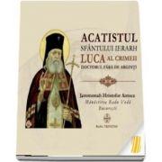 Acatistul Sfantului Ierarh Luca al Crimeii doctorul fara de arginti (CD audio)