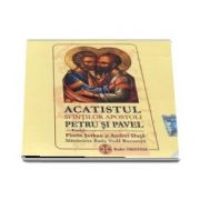Acatistul Sfintilor Apostoli Petru si Pavel (CD audio)