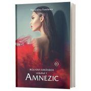Amnezic. Blonavi amandoi, volumul I de Florentina Pandelea