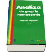 Analiza de grup in homeopatie, volumul IV. Remedii vegetale de Sorina Soescu