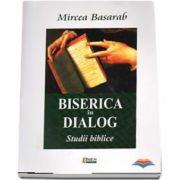 Biserica in dialog. Studii biblice