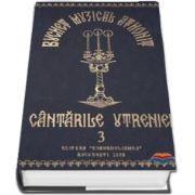 Buchet muzical athonit. Cantarile Utreniei, volumul III