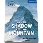 Cambridge English Readers: In the Shadow of the Mountain Level 5