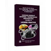 Chirurgie generala ortopedie. Traumatologie anesteziologie, volumul III
