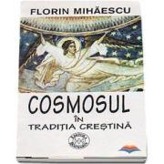 Cosmosul in traditia crestina - Ed. Rosmarin